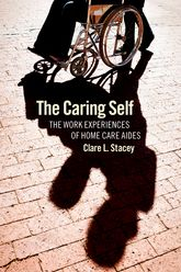 The Caring SelfThe Work Experiences of Home Care Aides