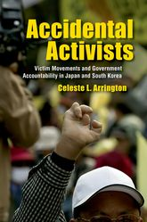 Accidental ActivistsVictim Movements and Government Accountability in Japan and South Korea