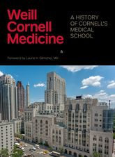 Weill Cornell MedicineA History of Cornell's Medical School