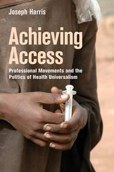 Achieving AccessProfessional Movements and the Politics of Health Universalism